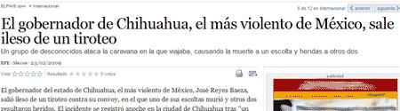 Titular de una noticia de ElPais.com: El gobernador de Chihuahua, el más violento de México, sale ileso de un tiroteo